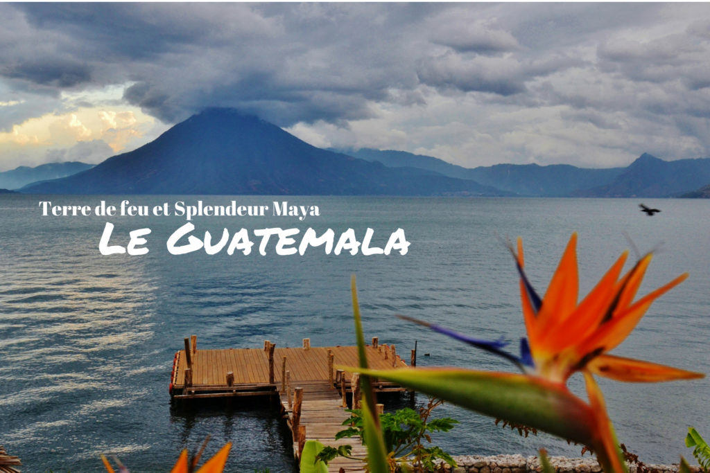 Guatemala - Dreams World - Blog voyage