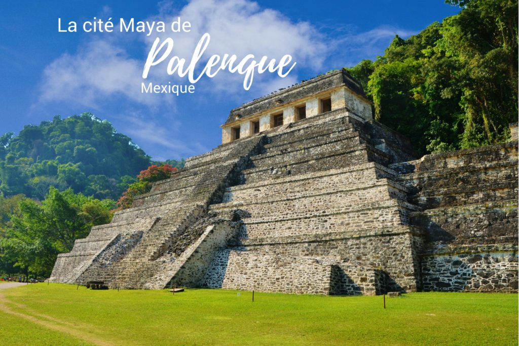 Mexique - Palenque - Dreams World - Blog voyage