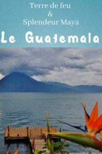 Le Guatemala - Dreams World - Blog voyage