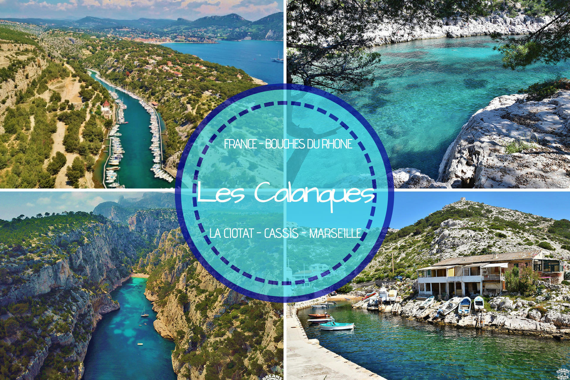 Les calanques La Ciotat Cassis & Marseille - Dreams World - Blog voyage