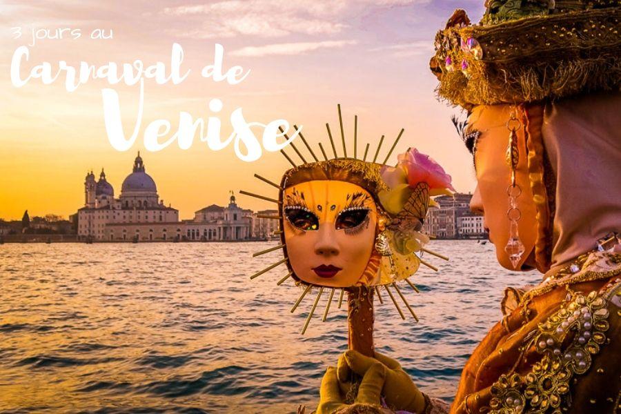3 jours au carnaval de Venise