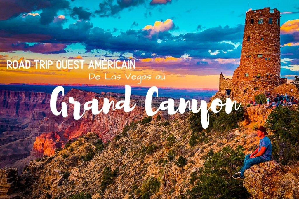 Vidéo road trip Ouest Américain : de Las Vegas au Grand Canyon