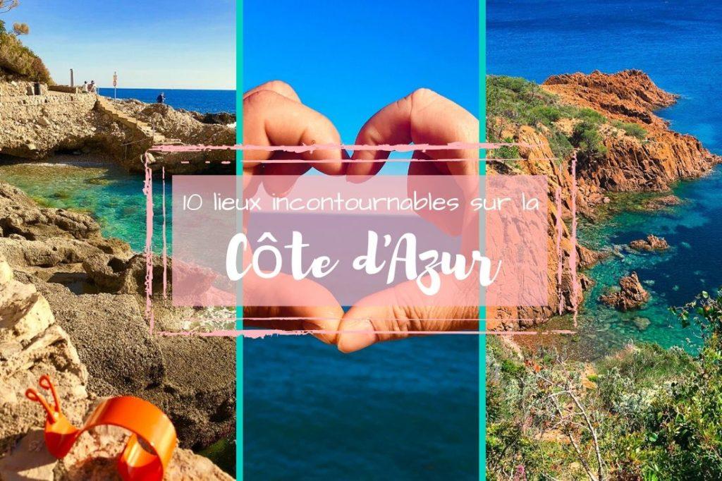 10 lieux incontournables sur la côte d'azur
